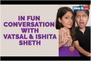 Vatsal & Ishita Sheth : આ ક્યૂટ જોડી છે #couplegoals સમજવા માટે પરફેક્ટ